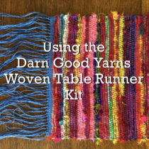 Using the Darn Good Yarns Woven Table Runner Kit | EvinOK