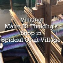 Visiting Máíre Ní Thaidhg's Shop in Spiddal Craft Village