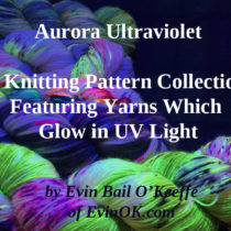 Aurora Ultraviolet Knits: A Knitting Pattern Collection Featuring Yarns Which Glow in UV Light | EvinOK